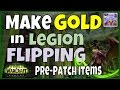 Making Gold in WoW Legion - Flipping Pre-Patch Items