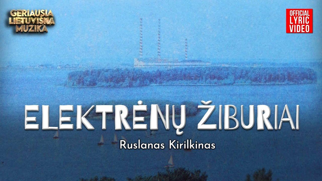 Ruslanas – Elektrėnų Žiburiai (Official Lyric Video). Lietuviškos Dainos