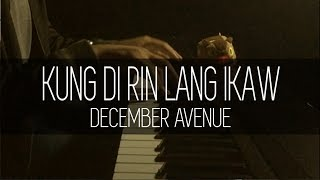 Kung Di Rin Lang Ikaw | December Avenue Ft. Moira Dela Torre | Best Relaxing Piano Cover