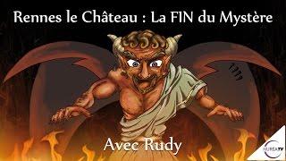 « Rennes Le Château : La Fin du Mystère » avec Rudy
