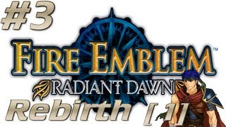 Fire Emblem: Radiant Dawn - Endgame; Rebirth(1) - (3/4) We