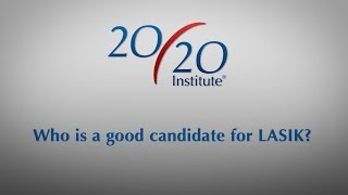 Who is a Good Candidate for LASIK?