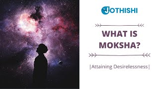 "What is Moksha? ""Every Hindu Should Know""! Sanatana Dharma ! www.jothishi.com !"