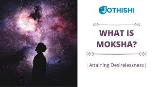 "What is Moksha? ""Every Hindu Should Know""! Sanatana Dharma ! www.jothishi.com !"