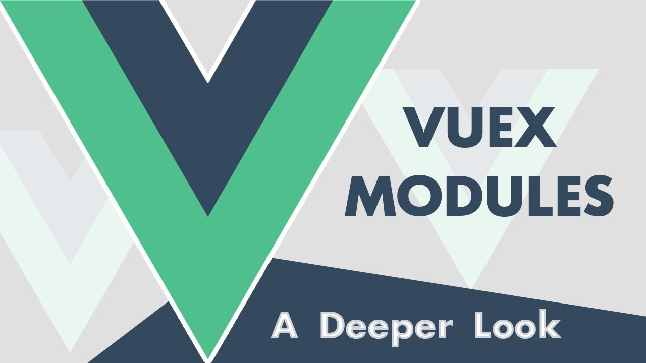 Vuex: A Deeper Look At Modules, Namespacing and More!
