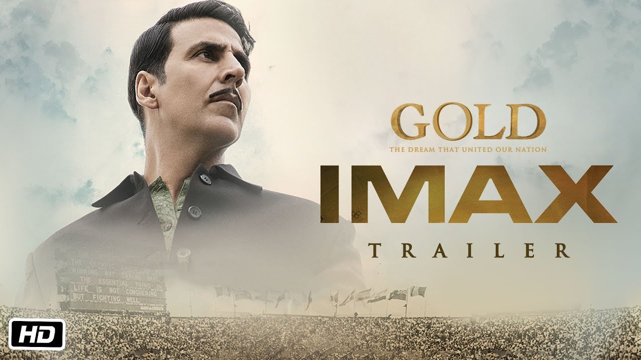 gold-imax-trailer-akshay-kumar-mouni-kunal-amit-vineet-sunny-15th-august-2018