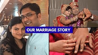 Indian Marriage Story | How We Met