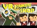 Owning A Ramen Shop in VR!