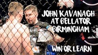 John Kavanagh at Bellator Birmingham • Win or Learn • Episode 02