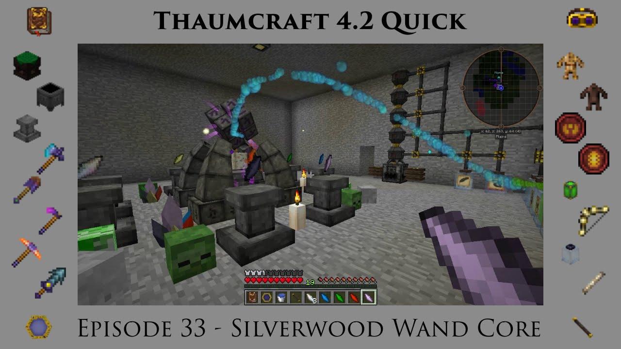 Thaumcraft Quick 4 2 E33 - Silverwood Wand Core