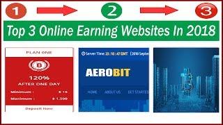 Top 3 Latest Online Earning Websites In 2018 With Proof | 100% Legit & Trusted | Urdu/Hindi