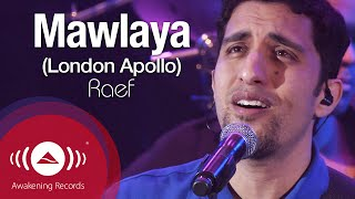 Raef - Mawlaya | Awakening Live At The London Apollo