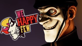 DON'T PICK THE WRONG ANSWER! | We Happy Few - Part 3