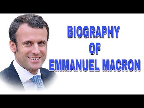 Biography of Emmanuel Macron. President of France.