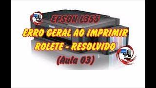 Epson L355 ERRO GERAL ao Imprimi Rolete - Resolvido - (aula3)