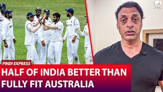 Half of India better than fully fit Australia | IndiaVSAustralia 2021 | Shoaib Akhtar | SP1N