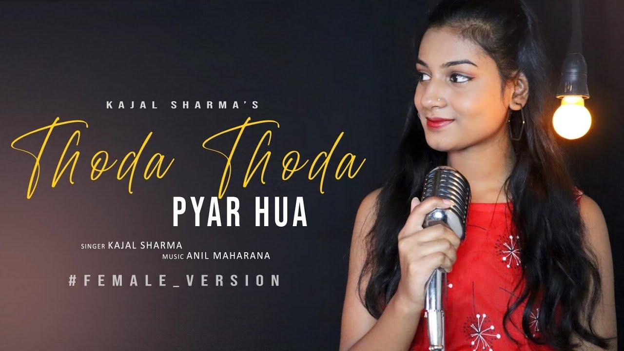 Thoda Thoda Pyar | Female Version | Kajal Sharma | Stebin Ben | Anil Maharana | Thoda Thoda Pyar Hua