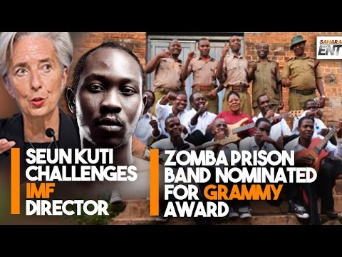 Seun Kuti Calls IMF Director A Witch/Malawi's Zomba Prison Band Nominated For Grammy Mp3