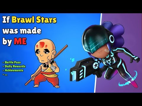 If Brawl Stars was made by me