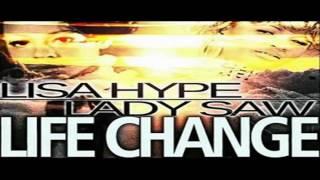 LISA HYPE & LADY SAW - LIFE CHANGE - GRILL FLY RIDDIM - NUH BEHAVIA MUSIC - JUNE 2012