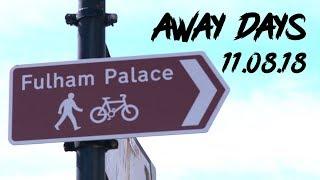 AWAY DAYS | Fulham