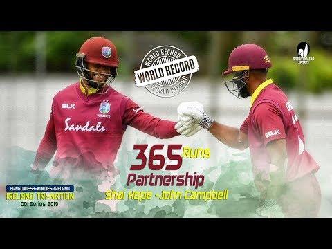 World Record Partnership Of 365 Runs   Ireland Vs Windies   1st Match   ODI Series   Tri-Series 2019