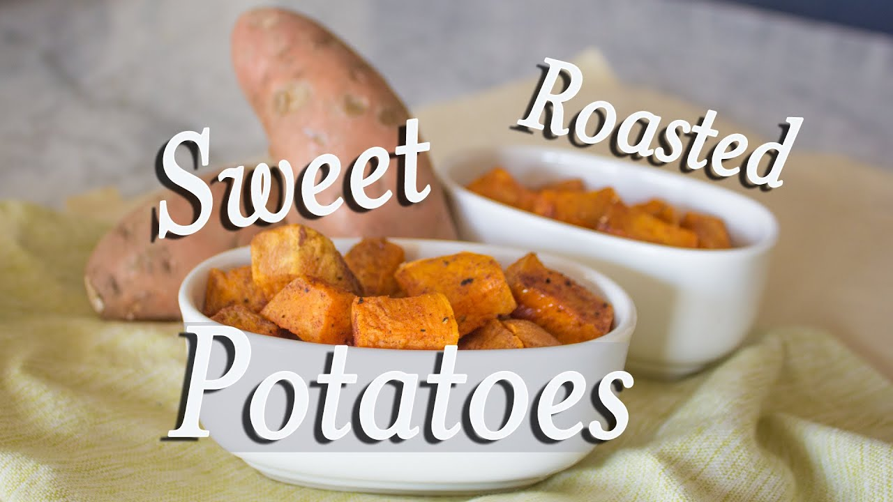 Perfect Roasted Sweet Potatoes