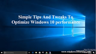 Simple Tips And Tweaks To Optimize Windows 10 performance
