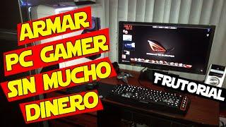 COMO ARMAR PC GAMER SIN GASTAR DINERO (apto para pobres)