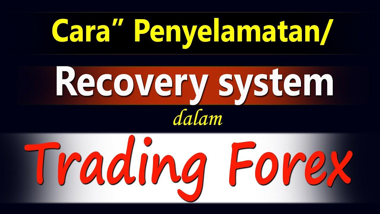 Cara Recovery Dalam Trading Forex Tradeforx Com