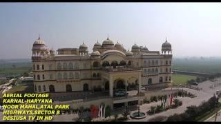 KARNAL-HARYANA-ATAL PARK-NOOR MAHAL-SECTOR 8-HIGHWAYS