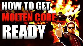 How To Get Reądy For Molten Core!! Get Raid Ready!