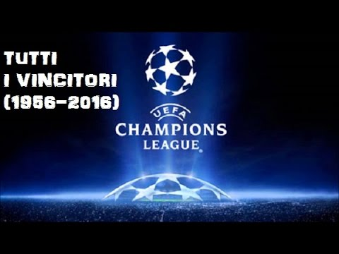 TUTTI I VINCITORI DELLA CHAMPIONS LEAGUE 1956-2016 (ALL THE WINNERS OF THE CHAMPIONS LEAGUE)