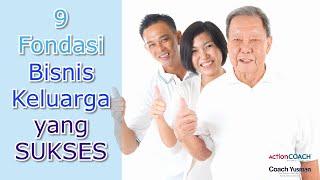 9 Fondasi Membangun Bisnis Keluarga (Family Business) yang Sukses by Coach Yusman Top Business Coach