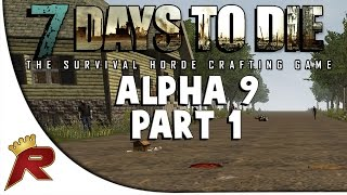 "7 Days to Die Multiplayer - Part 1: ""NEW UPDATE!!!"" (Alpha 9)"