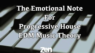 The Emotional Note For Progressive House (EDM)