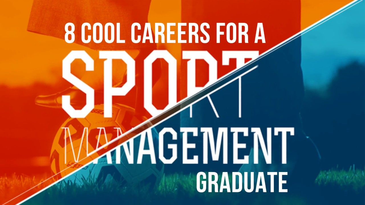 8 Cool Careers for a Sport Management Graduate YouTube