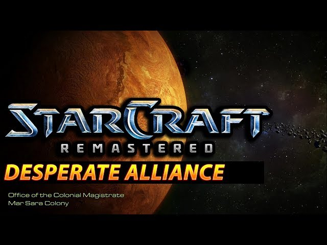 Desperate Alliance - StarCraft: Remastered Terran Campaign #4