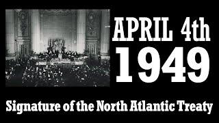 Signature of the North Atlantic Treaty - April 4th 1949 in Washington