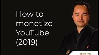 How to monetize YouTube (2019)