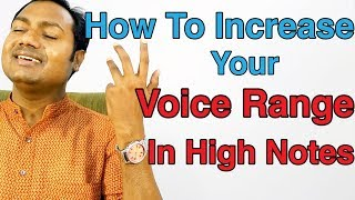 "How To Increase Your Voice Range In High Notes ? ""Bollywood Singing Lessons Online"" (Hindi)"