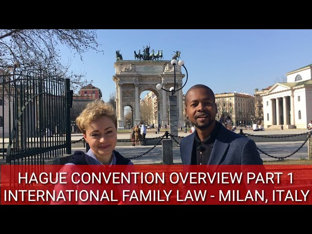 HAGUE CONVENTION ON CHILD ABDUCTION OVERVIEW PART 1, INTERNATIONAL FAMILY LAW (MILAN, ITALY)
