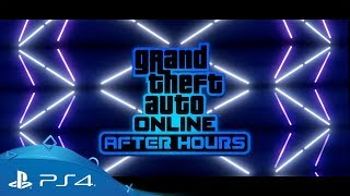GTA Online | After Hours | PS4