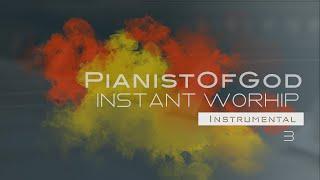 INSTANT WORSHIP - Instrumental / Part 3