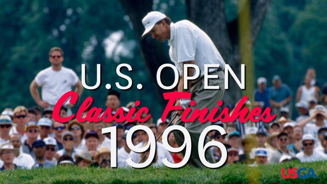 U.S. Open Classic Finishes: 1996