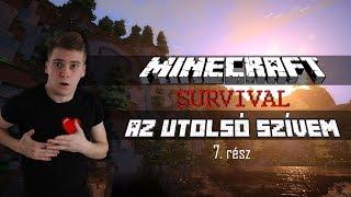 Az Utolsó Szívem - 7. rész (Minecraft Survival)