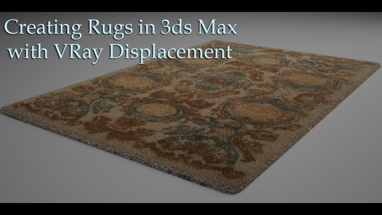 Creating Rugs In 3ds Max With Vray Displacement Youtube