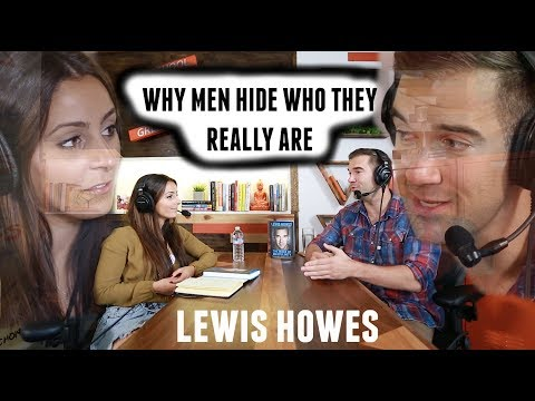 Understand The Men In Your Life (and Men: Understand Yourself) Lewis Howes Interview