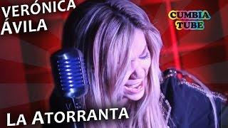 Verónica Ávila - La Atorranta