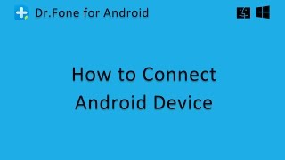 Dr.Fone for Android: How to Connect Android Devices